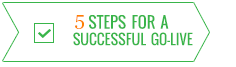 5 steps for a successful go-live